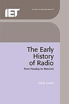The early history of radio : from Faraday to Marconi