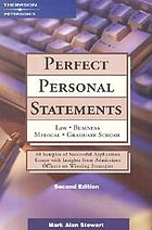 Perfect personal statements : law, business, medical, graduate school