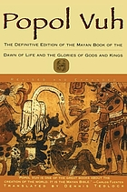 Popol vuh : the Mayan book of the dawn of life