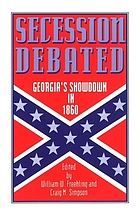 Secession debated : Georgia's showdown in 1860