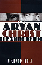 The Aryan Christ : the secret life of Carl Jung