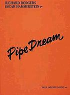 Rodgers and Hammerstein present a musical play, Pipe dream