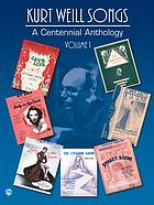 Kurt Weill songs : a centennial anthology. Vol. 1