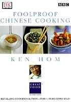 Foolproof Chinese cooking : step by step to everyone's favorite Chinese recipes