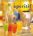 Aperitif : recipes for simple pleasures in the French style