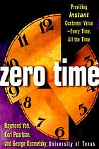 Zero Time : providing instant customer value--every time, all the time