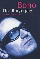Bono : the biography
