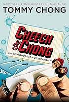Cheech & Chong : the unauthorized autobiography