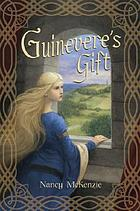 Guinevere's giftGuinevere's gift. Chrysalis queen quartet