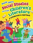 Much more social studies through children's literature : a collaborative approach