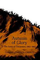 Autumn of glory; the Army of Tennessee, 1862-1865