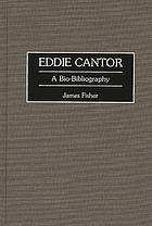 Eddie Cantor : a bio-bibliography