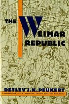 The Weimar Republic : the crisis of classical modernity