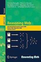 Reasoning web 4th international summer school 2008, Venice, Italy, September 7-11, 2008 : tutorial lectures