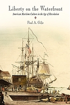 Liberty on the waterfront American maritime culture in the age of the Revolution
