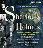 The New adventures of Sherlock Holmes Colonel Warburton's madness & other mysteries