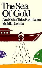 The sea of gold : and other tales from Japan