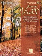 Le quattro stagione [i.e. stagioni] = The four seasons : concertos for violin, strings and basso continuo, op. 8/1-4 = Die vier Jahreszeiten