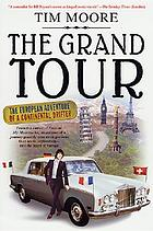The grand tour : the European adventure of a continental drifter