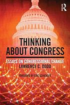 Thinking about Congress : essays on Congressional change