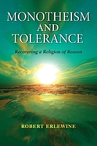 Monotheism and tolerance recovering a religion of reason