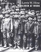 Lewis W. Hine : children at work