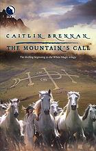 The mountain's call: white magic trilogy