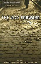 The way forward : discovering the classic message of holiness