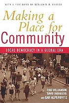 Making a place for community : local democracy in a global era