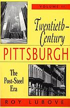 Twentieth-century Pittsburgh. the post-steel era