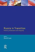 Russia in transition : politics, privatisation and inequality