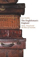 The Englishman's England : taste, travel, and the rise of tourism