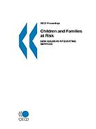 Children and families at risk : new issues in integrating services