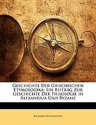 Geschichte der griechischen Etymologika : ein Beitrag zur Geschichte der Philologie in Alexandria und Byzanz