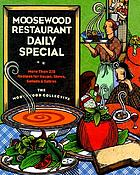 Moosewood Restaurant daily special : more than 275 recipes for soups, stews, salads & extras
