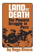 Land or death; the peasant struggle in Peru
