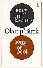 Song of Lawino ; &, Song of Ocol