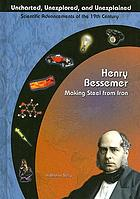 Henry Bessemer : making steel from iron
