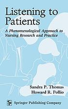Listening to patients : a phenomenological approach to nursing research and practiceListening to patients : a phenomenological approach to nursingListening to patients : existential-phenomenology for nursing