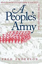 A people's army : Massachusetts soldiers and society in the Seven Years' War