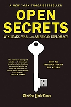 Open secrets : WikiLeaks, war and American diplomacy
