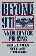 Beyond 911 : a new era for policing