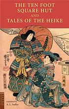 Ten foot square hut  : and, Tales of the Heike