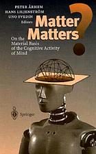 Matter matters? : on the material basis of the cognitive activity of mind