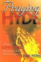 Praying Hyde : a man of prayer