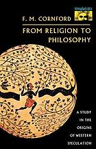 From religion to philosophy : a study in the origins of western speculation