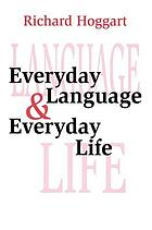 Everyday language & everyday life