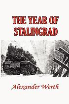 The year of Stalingrad, a historical record and a study of Russian mentality, methods and policies