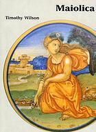 Maiolica : Italian Renaissance ceramics in the Ashmolean Museum