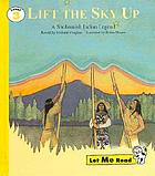 Lift the sky up : a Snohomish Indian legend